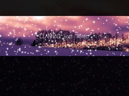 "Clannad: Lost ""Winter"""