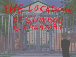 The Lockdown of Shinisou Elementary
