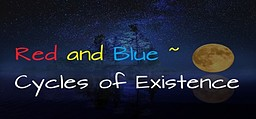 Red and Blue ~ Cycles of Existence