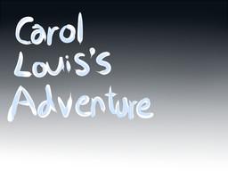 Carol Louis's Adventure