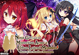 Ninja Girl and the Mysterious Army of Urban Legend Monsters!~Hunt of the Headless Horseman~